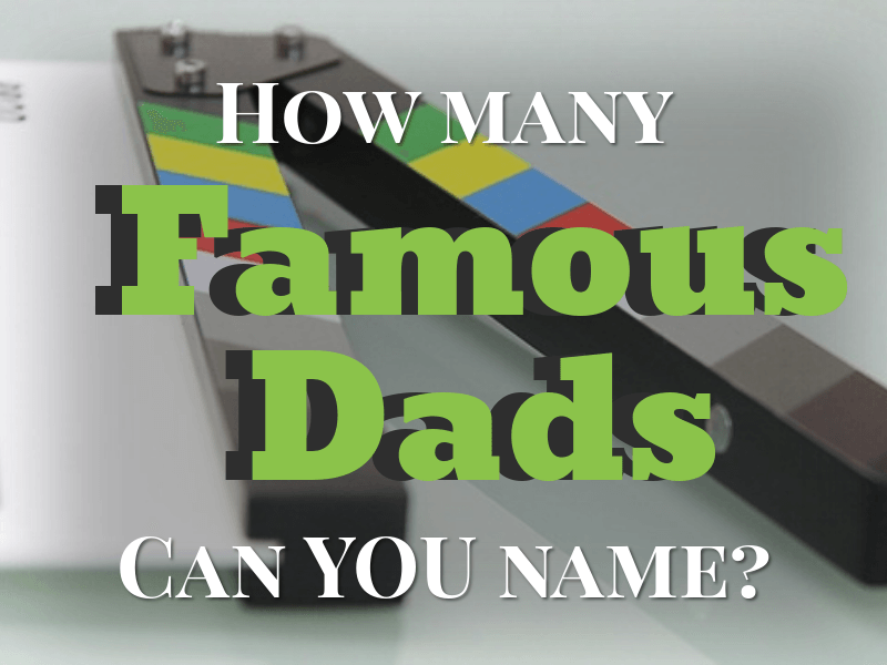 famous dads